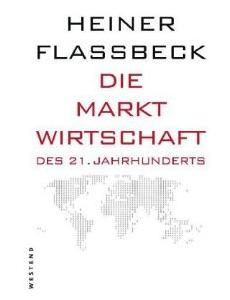 Heiner Flassbeck: Die Marktwirtschaft des 21. Jahrhunderts, München 2010.