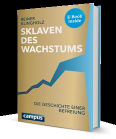 Reiner Klingholz: Sklaven des Wachstums – die Geschichte einer Befreiung, Campus-Verlag, Frankfurt am Main 2014
