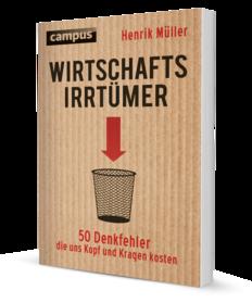Henrik Müller: Wirtschaftsirrtümer – 50 Denkfehler, die uns Kopf und Kragen kosten, Campus Verlag, Frankfurt am Main 2014