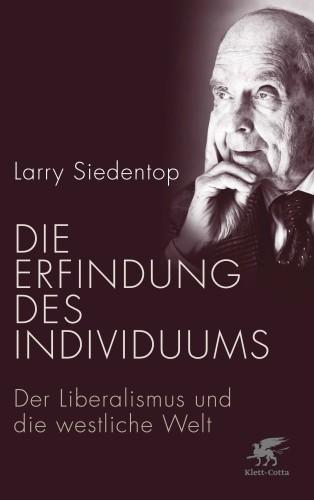 Larry Siedentop: Die Erfindung des Individuums. Der Liberalismus und die west-liche Welt. Verlag Klett-Cotta, Stuttgart 2015.