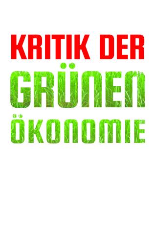 Thomas Fatheuer, Lili Fuhr, Barbara Unmüßig: Kritik der grünen Ökonomie, oe-kom Verlag, München 2015