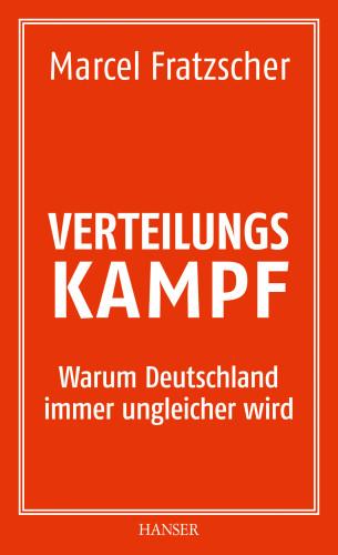 """Verteilungskampf: Warum Deutschland immer ungleicher wird."""""""