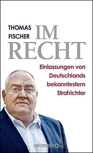 Thomas Fischer - Im Recht