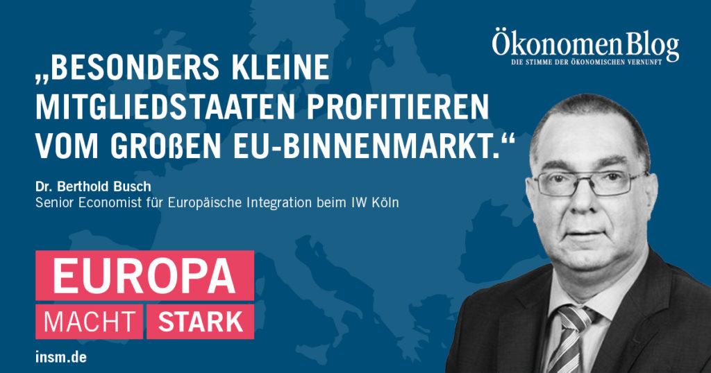 Dr. Berthold Busch: Besonders kleine Mitgliedsstaaten profitieren vom großen EU-Binnenmarkt